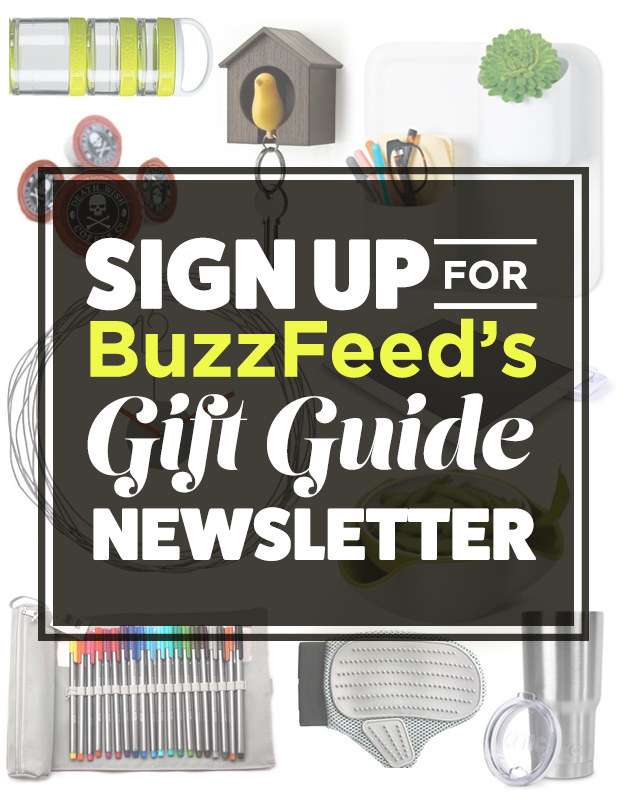 Just Enter Your Email Below To Sign Up For The Gift Guide Right Now And Start Getting Best Of BuzzFeeds Product Recommendations