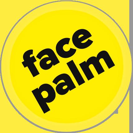 Facepalm!