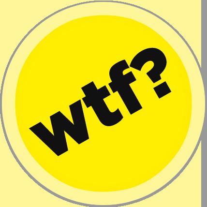 WTF?!